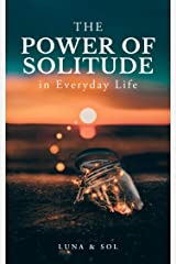 The Power of Solitude Kindle Edition