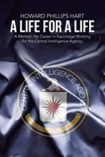 A Life for A Life: A Memoir: My Career in Espionage Working for the Central Intelligence Agency