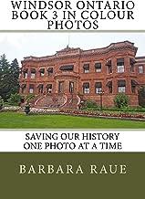 Windsor Ontario Book 3 in Colour Photos: Saving Our History One Photo at a Time (Cruising Ontario) (Volume 119)