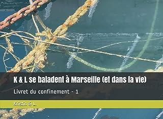 K & L se baladent à Marseille (et dans la vie): Livret du confinement - 1