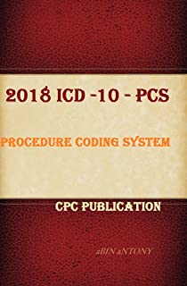 ICD 10 PCS 2018 th Edition: Medical coding Book (CPC 1)