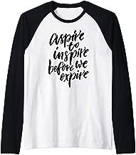 Aspire to Inspire Before We Expire - Ambitious, Motivational Raglan Baseball Tee