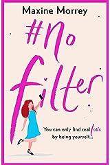 #No Filter: A fun, heartwarming romantic comedy for 2021 Kindle Edition
