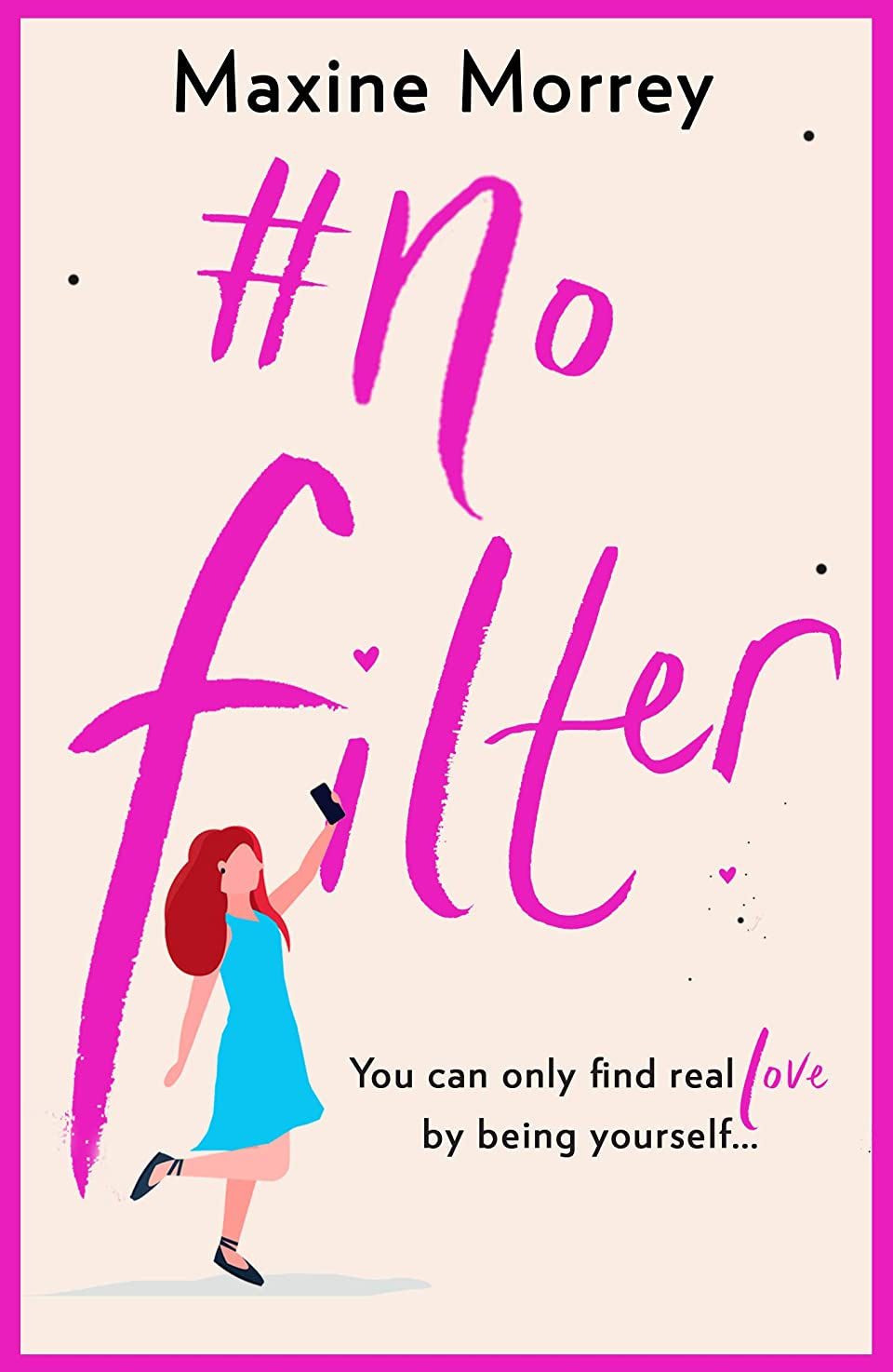 書き出す用心するアッティカス#No Filter: A fun, heartwarming romantic comedy for 2019 (English Edition)