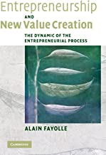 Entrepreneurship and New Value Creation: The Dynamic of the Entrepreneurial Process