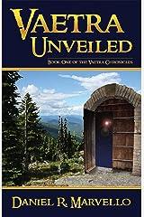 Vaetra Unveiled (The Vaetra Chronicles Book 1) Kindle Edition