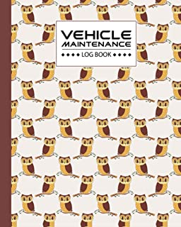Vehicle Maintenance Log Book: Cute Owls Vehicle Maintenance Log Book, Car Repair Journal / Automotive Service Record Book ...