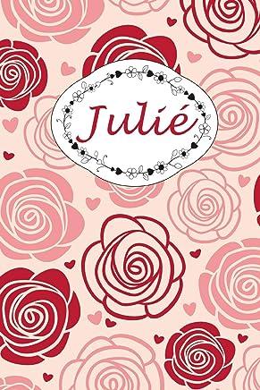 Julié: Personalisiertes Notizbuch / 150 Seiten / Punktraster / DIN A5+ (15,24 x 22,86 cm) / Rosen Cover Design