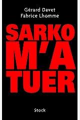 Sarko m'a tuer (Essais - Documents) Format Kindle