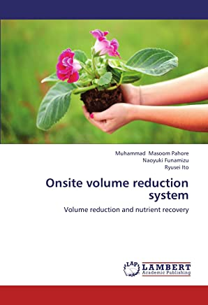 Onsite volume reduction system: Volume reduction and nutrient recovery