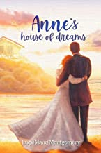 Anne's House of Dreams Lucy Maud Montgomery: (Anne of Green Gables series Book 5)