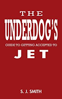 The Underdog's Guide to Getting Accepted to JET: Hacking the Japan Exchange & Teaching (JET) Program admissions process for the little guy (English Edition)