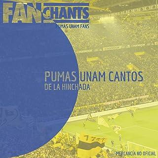 Pumas UNAM Cantos de la Hinchada [Explicit]