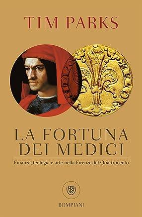 La fortuna dei Medici. Finanza, teologia e arte nella Firenze del Quattrocento