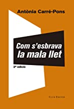Com s'esbrava la mala llet (El Club dels Novel·listes Book 69) (Catalan Edition)