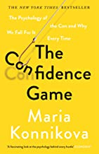 The Confidence Game: The Psychology of the Con and Why We Fall for It Every Time (English Edition)