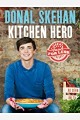 Kitchen Hero: Great Food for Less Kindle Edition