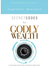 Secret Codes to Godly Wealth: Uncovering the secrets of trans-generational wealth creation