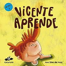 VICENTE APRENDE (NIVEL 2): Texto a partir de 5 años / Ilustraciones: Colorear, repasar líneas y añadir elementos a las ilustraciones. A partir de 5 años ... ILÚSTRALO TÚ MISMO nº 3) (Spanish Edition)