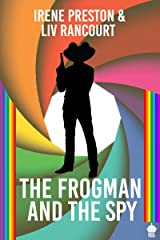 The Frogman and the Spy: A M/M Superhero RomCom (Royal Powers II Book 2) Kindle Edition