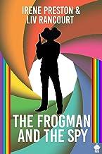 The Frogman and the Spy: A M/M Superhero RomCom (Royal Powers II Book 2) (English Edition)