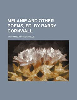 Melanie and Other Poems, Ed. by Barry Cornwall