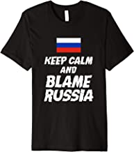 Funny Keep Calm And Blame Russia Gifts Flag Premium T-Shirt