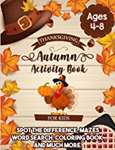 Thanksgiving Autumn Activity Book For Kids Ages 4-8: :  An Entertaining Workbook of Coloring Pages, Mazes, Word Search, Spot the Difference, and Much More To Celebrate Thanksgiving Day