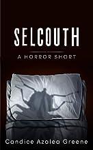 Selcouth: A Horror Short