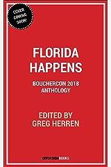 Florida Happens: Bouchercon 2018 Anthology Paperback