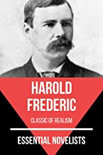 Essential Novelists - Harold Frederic: classic of realism