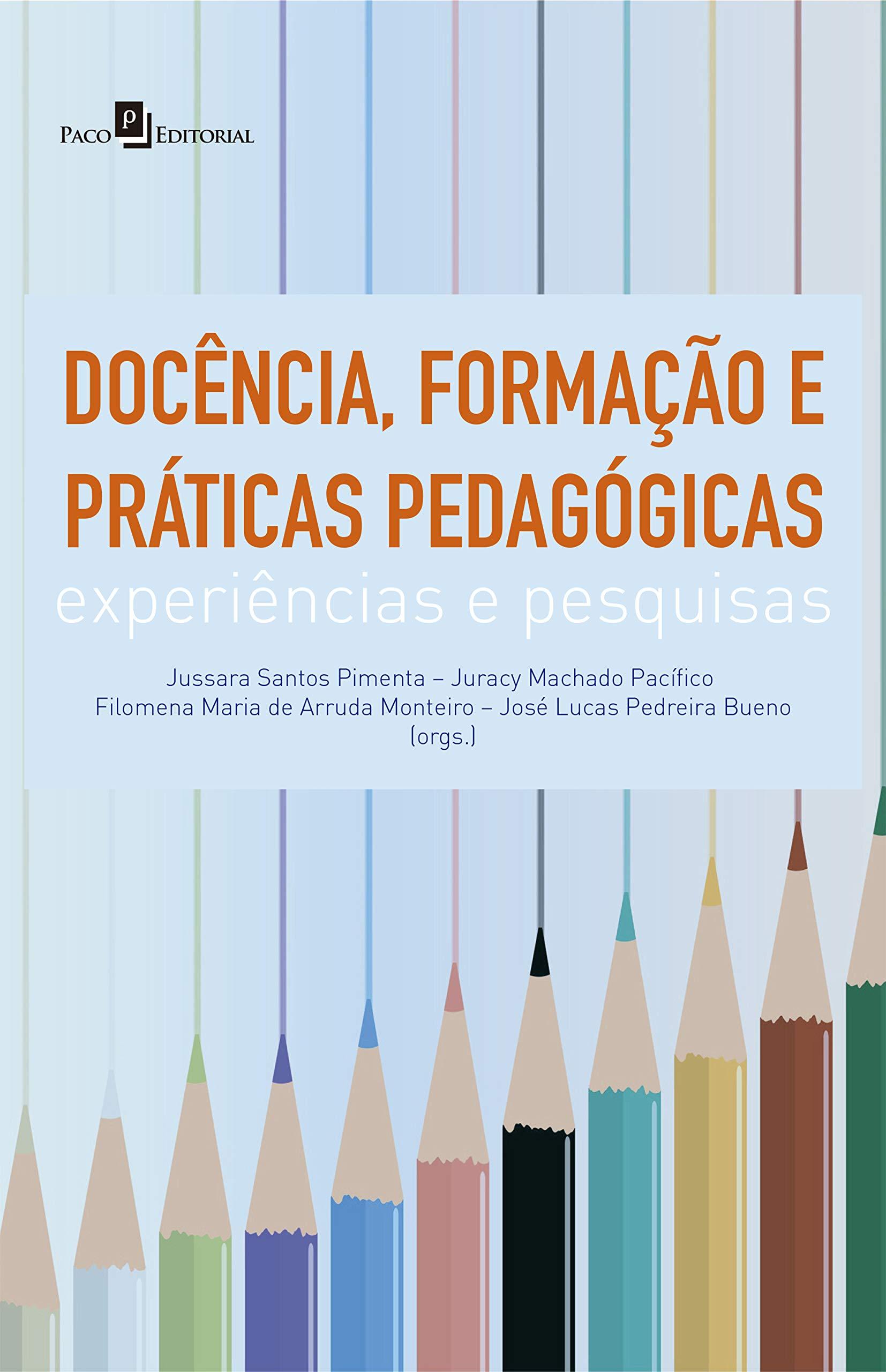Docência, Formação e Práticas Pedagógicas: Experiências e Pesquisas (Portuguese Edition)