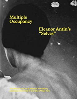 Multiple Occupancy: Eleanor Antin's