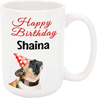 Happy Birthday Shaina - 15 Ounce Coffee or Tea Mug, White Ceramic, Unique Birthday Present Gift Idea