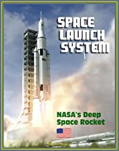 Space Launch System (SLS): America's Next Manned Rocket for NASA Deep Space Exploration to the Moon, Asteroids, Mars - Rocket Plans, Ground Facilities, Tests, Saturn V Comparisons, Configurations