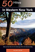 50 Hikes in Western New York: Walks and Day Hikes from the Cattaraugus Hills to the Genessee Valley (Explorer's 50 Hikes)