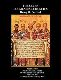 The Seven Ecumenical Councils Of The Undivided Church: Their Canons And Dogmatic Decrees Together With The Canons Of All The Local synods Which Have ... From The Writings Of The Greatest Scholars