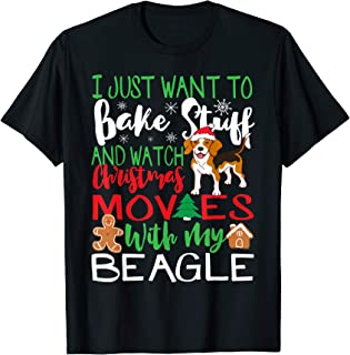 I Want To Bake Stuff & Watch Christmas Movies With My Beagle T-Shirt
