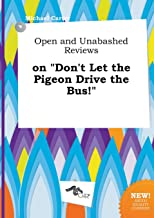 Open and Unabashed Reviews on Don't Let the Pigeon Drive the Bus!