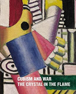 Cubism and War: The Crystal in the Flame