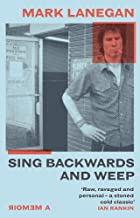 Scaricare Libri Sing Backwards and Weep: The Sunday Times Bestseller PDF