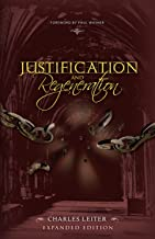Justification and Regeneration (Expanded Edition)