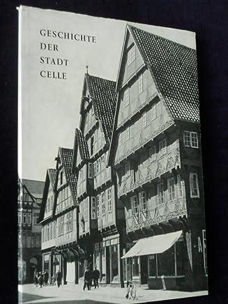 Geschichte der Stadt Celle. Mit Beiträgen von Hellmut Krohn und Max Vogel.