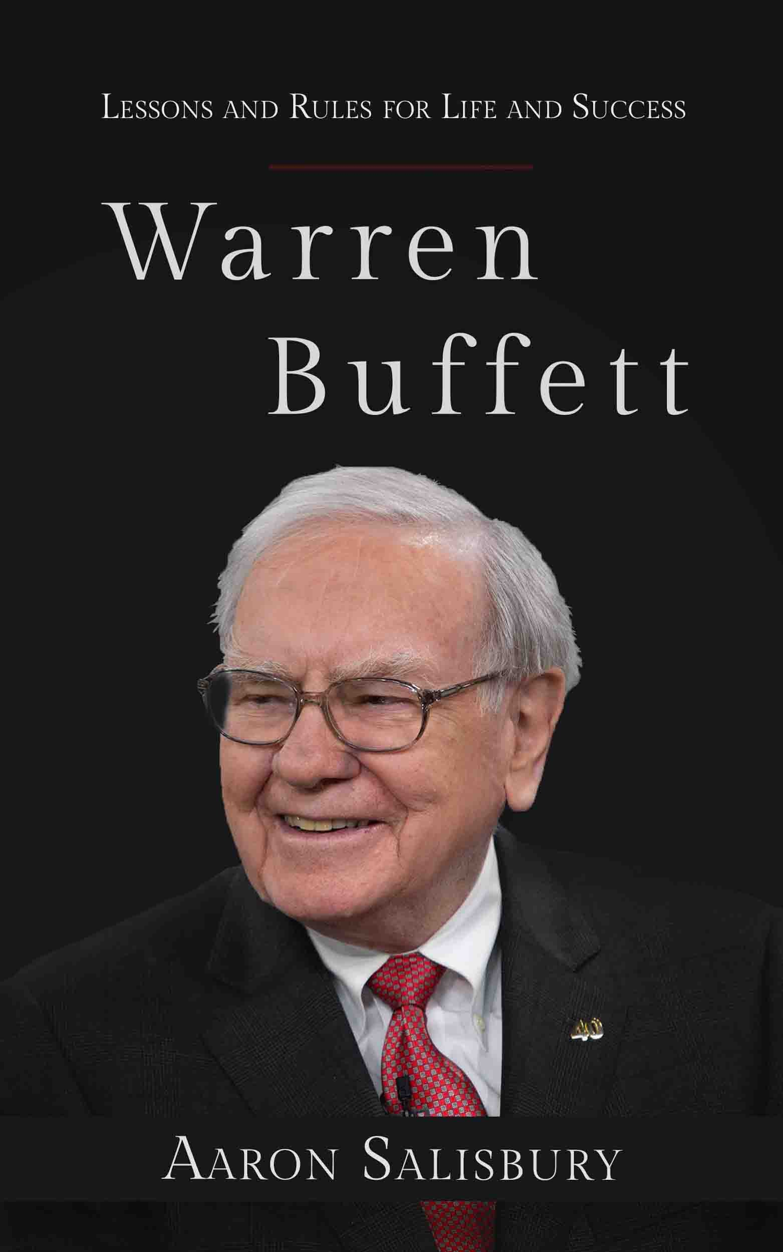 Warren Buffett: Lessons and Rules for Life and Success