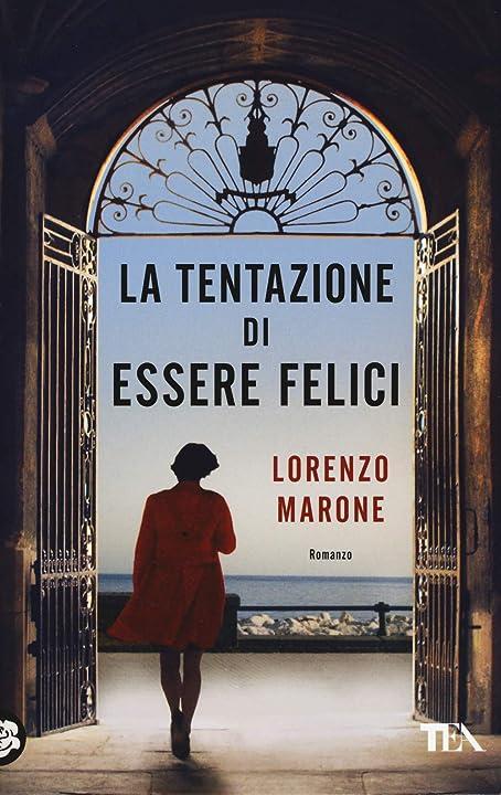 La tentazione di essere felici di lorenzo marone - copertina flessibile 978-8850252466