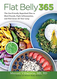 Flat Belly 365: The Gut-Friendly Superfood Plan to Shed Pounds, Fight Inflammation, and Feel Great All Year Long