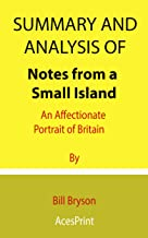 Summary and Analysis of Notes from a Small Island An Affectionate Portrait of Britain By Bill Bryson