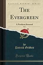 The Evergreen, Vol. 3: A Northern Seasonal (Classic Reprint)
