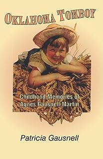Oklahoma Tomboy: Childhood Memories of Agnes Gausnell Martin