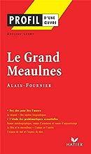 Profil - Alain-Fournier : Le Grand Meaulnes: Analyse littéraire de l'oeuvre (Profil d'une Oeuvre) (French Edition)